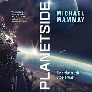 Planetside by Michael Mammay (Narrated by R.C. Bray)