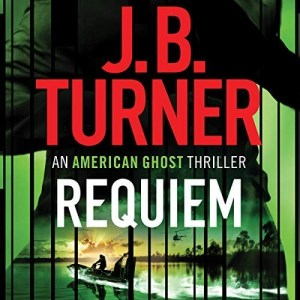 Requiem (An American Ghost #3) by J.B. Turner (Narrated by Jeffrey Kafer)