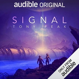 Signal by Tony Peak (Narrated by A Full Cast)