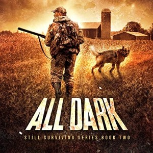 All Dark (Still Surviving #2) by Boyd Craven III (Narrated by Kevin Pierce)