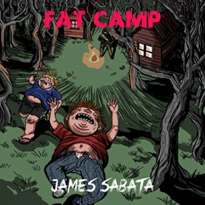 Fat Camp by James Sabata (Narrated by Mark Sando)