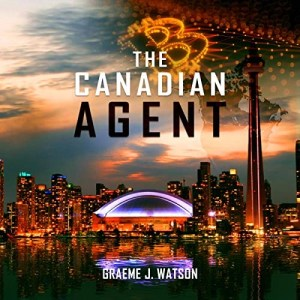 The Canadian Agent by Graeme Watson
