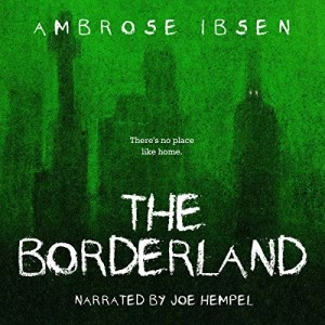 The Borderland by Ambrose Ibsen