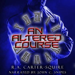 An Altered Course by R. A. Carter-Squire (Narrated by John C. Snipes)