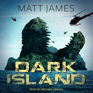 Dark Island by Matt James (Narrated by Michael Lesley)