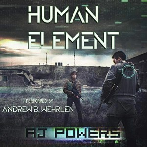 Human Element by AJ Powers (Narrated by Andrew B. Wehrlen)