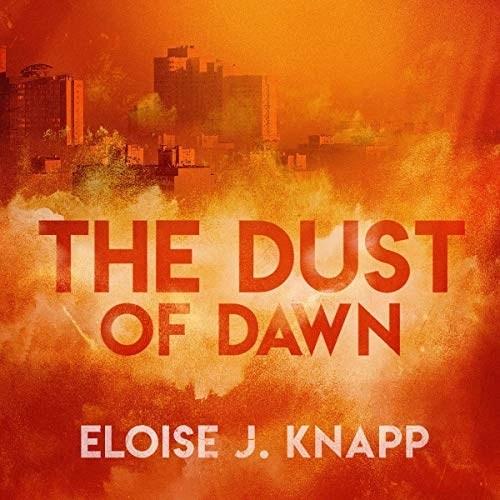 The Dust of Dawn by Eloise J. Knapp