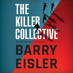 The Killer Collective by Barry Eisler (Narrated by the Author)