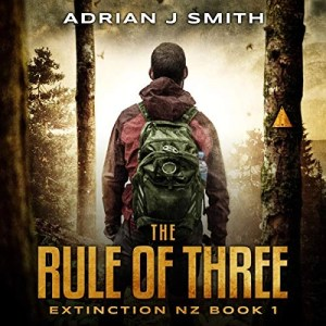 The Rule of Three (Extinction New Zealand Series #1) by Adrian J. Smith (Narrated by Raphael Corkhill)