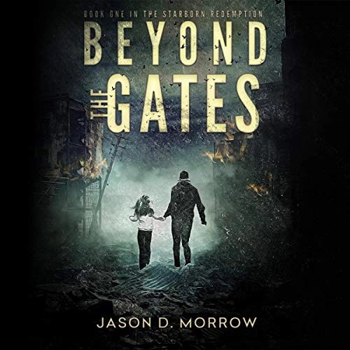 Beyond the Gates by Jason D. Morrow