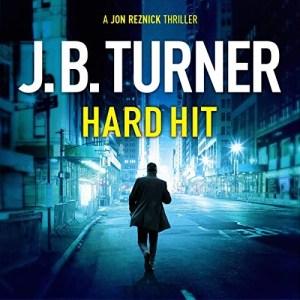 Hard Hit (Jon Reznick #6) by J.B. Turner (Narrated by Jeffrey Kafer)