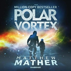 Polar Vortex by Matthew Mather (Narrated by Tom Taylorson)