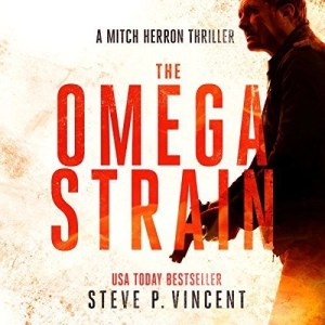 The Omega Strain (Mitch Herron #1) by Steve P. Vincent (Narrated by Tom Jordan)
