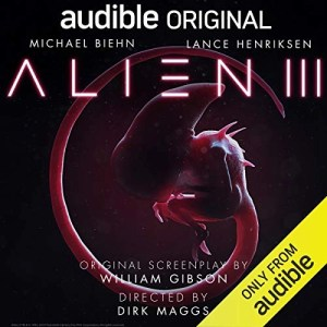 Alien III by William Gibson (Narrated by a Full Cast)