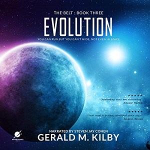 Evolution (The Belt #3) by Gerald M. Kilby (Narrated by Steven Jay Cohen)