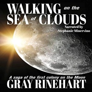 Walking on the Sea of Clouds by Gray Rinehart (Narrated by Stephanie Minervino)