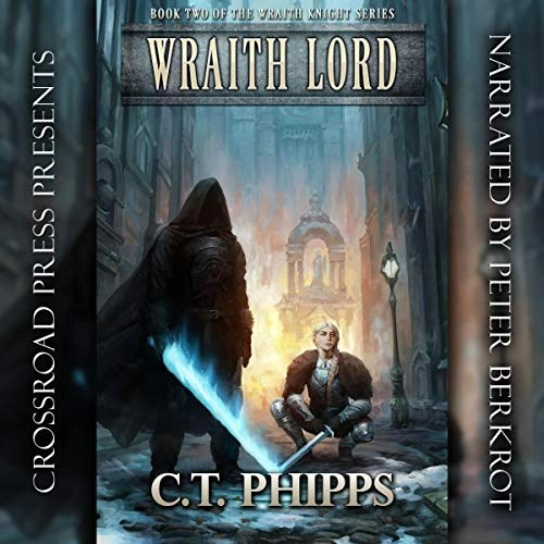 Wraith Lord by C. T. Phipps