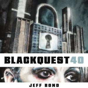 Blackquest 40 by Jeff Bond (Narrated by Natalie Duke)