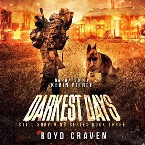 Darkest Days (Still Surviving #3) by Boyd Craven III (Narrated by Kevin Pierce)