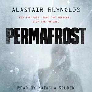 Permafrost by Alastair Reynolds (Narrated by Natasha Soudek)