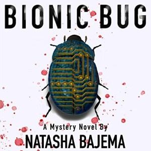 Bionic Bug (Lara Kingsley #1) by Natasha Bajema (Narrated by Tia Rider)