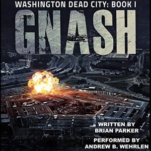 Gnash by Brian Parker (Narrated by Andrew B. Wehrlen)