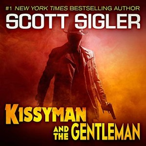 Kissyman & the Gentleman by Scott Sigler (Narrated by Ray Porter)