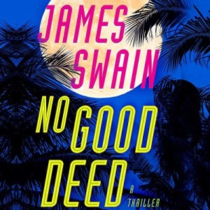 No Good Deed (Lancaster & Daniels #2) by James Swain (Narrated by Patrick Lawlor)
