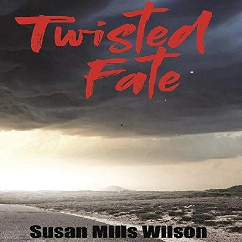 Twisted Fate by Susan Mills Wilson