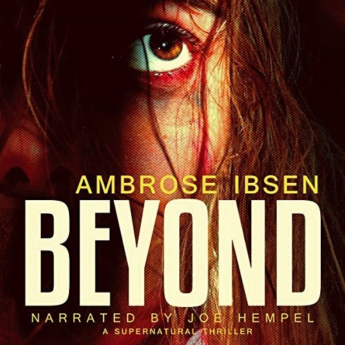 Beyond by Ambrose Ibsen