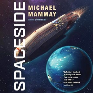Spaceside (Planetside #2) by Michael Mammay (Narrated by R.C. Bray)