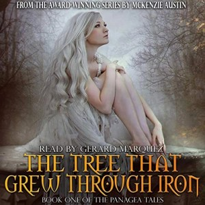 The Tree That Grew Through Iron by McKenzie Austin (Narrated by Gerard Marquez)
