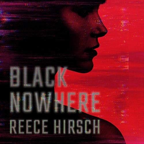 Black Nowhere by Reece Hirsch