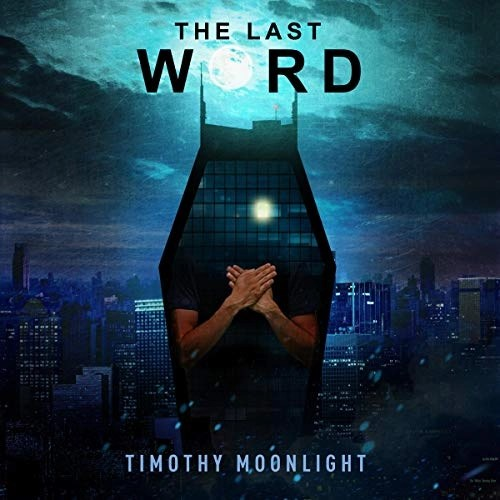 The Last Word by Timothy Moonlight