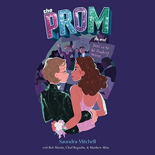 The Prom by Saundra Mitchell, Bob Martin, Chad Beguelin, Matthew Sklar