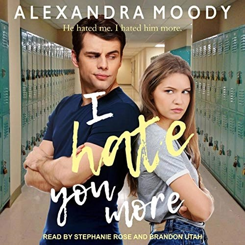 I Hate You More by Alexandra Moody