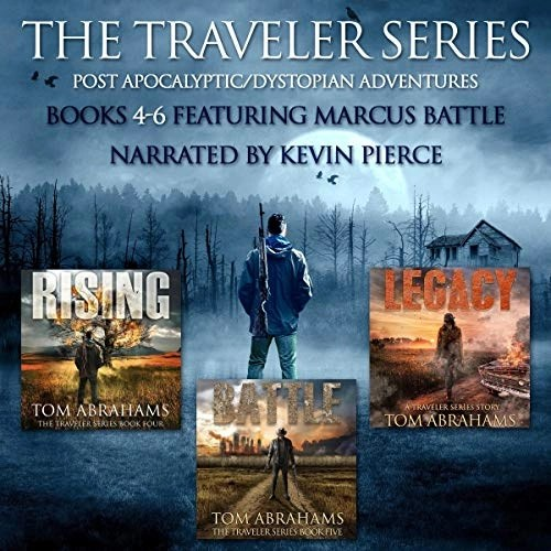 The Traveler Series: A Post Apocalyptic/Dystopian Adventure: Books 4-6 by Tom Abrahams