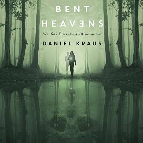 Bent Heavens by Daniel Kraus