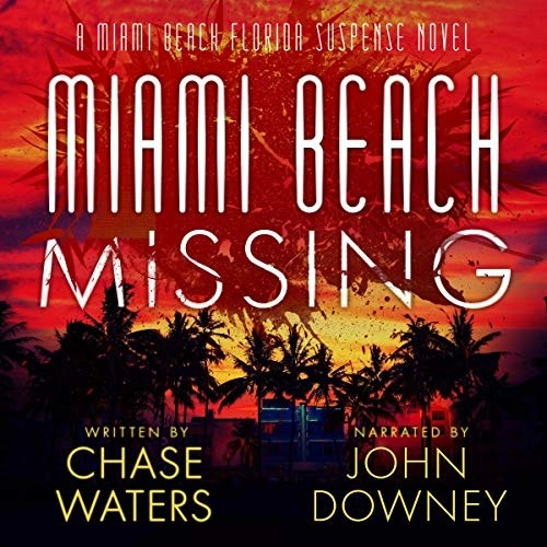 Miami Beach Missing by Chase Waters