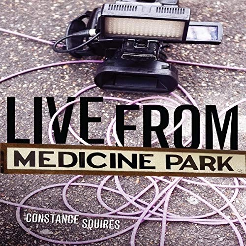 Live from Medicine Park by Constance Squires (Narrated by Tom Burka)