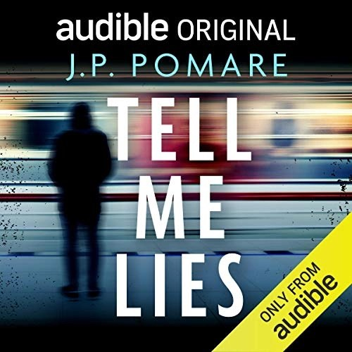 Tell Me Lies by J. P. Pomare