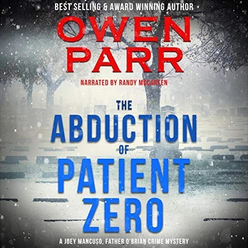 The Abduction of Patient Zero by Owen Parr