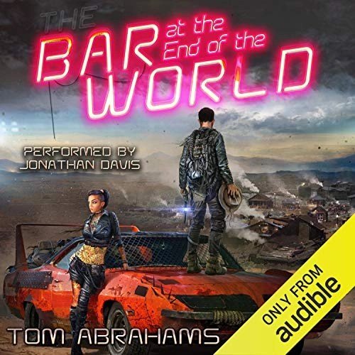 The Bar at the End of the World by Tom Abrahams