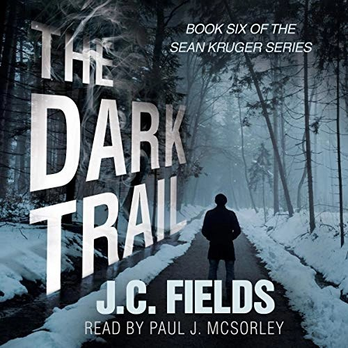 The Dark Trail by J.C. Fields