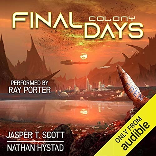 Final Days: Colony by Nathan Hystad, Jasper T. Scott