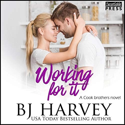 Working for It by BJ Harvey