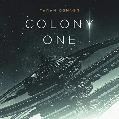 Colony One by Tarah Benner
