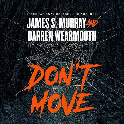 Don't Move by Darren Wearmouth, James S. Murray