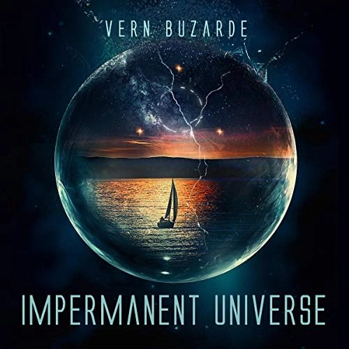 Impermanent Universe by Vern Buzarde