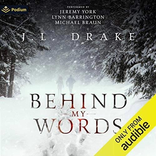 Behind My Words by J.L. Drake